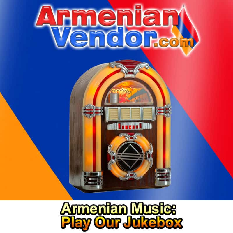 Armenian Music - Play Our Jukebox